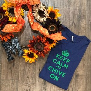 Keep Calm & Chive On Tshirt